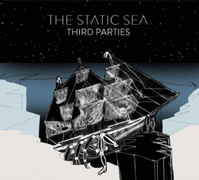The Static Sea : THIRD PARTIES